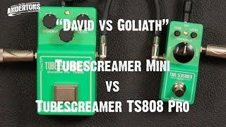 david vs goliath ibanez tubescreamer mini vs tubescreamer ts808 pro