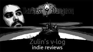 Darkest Dungeon - Обзор Zulin`s v-log