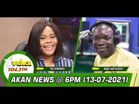 Akan News @ 6pm On Peace 104.3 FM (13/07/2021)