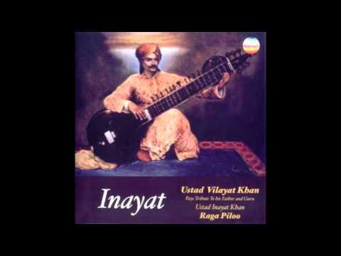 Ustad Vilayat Khan ~ Raga Piloo- Three Drut Gats In Teentaal