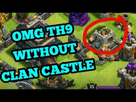 Clash Of Clans ! OMG TH9 WITHOUT CLAN CASTLE !COC