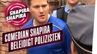 Shahak Shapira verhaftet, beleidigt Berliner Polizisten aufs Übelste