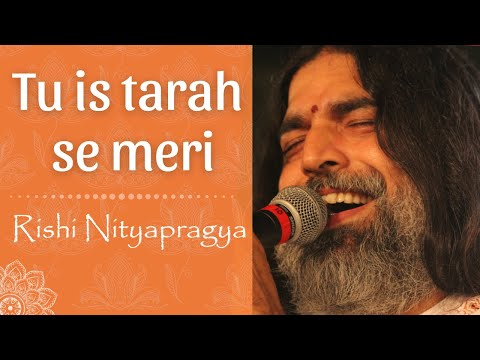Tu is tarah... Devotional Melodies!!! - Rishi Nityapragya