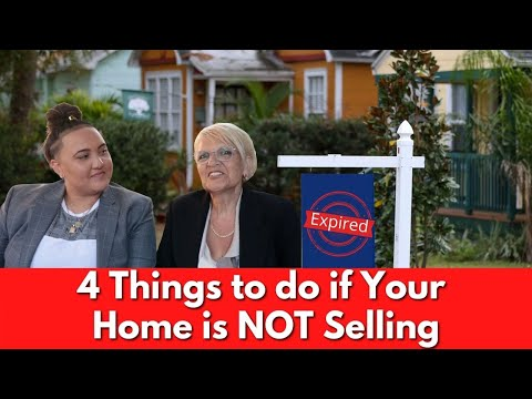 4 Things to do if Your Home Is NOT Selling