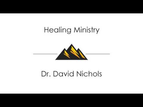 Healing Ministry - Dr. David Nichols