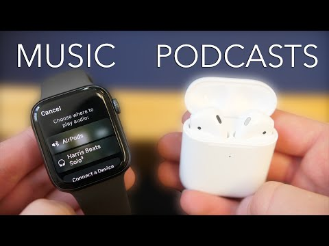 How to listen to music and podcasts on Apple Watch (+ AirPods)