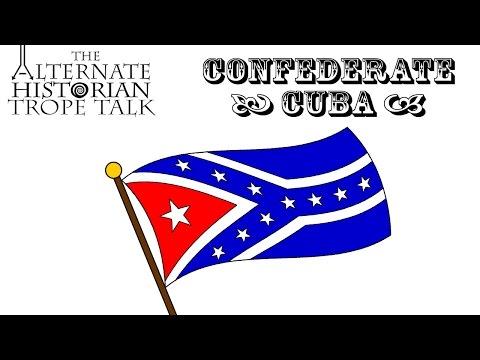 Trope Talk: Confederate Cuba
