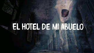 El hotel de mi abuelo (relato de terror)