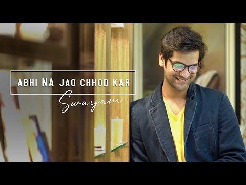 Abhi Na Jao Chhod Kar |  Swayam Padhi