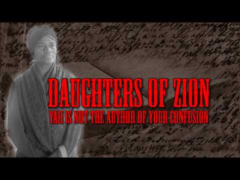 Daughters of Zion, Yah is not the author of your confusion