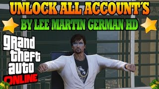 GTA 5 ★ UNLOCK ALL ACCOUT´S ★ BY LEE MARTIN GERMAN HD