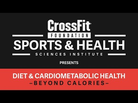 Diet & Cardiometabolic Health: Beyond Calories - Presented by The CrossFit Foundation