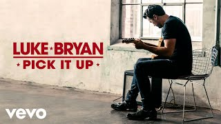 Luke Bryan - Pick It Up (Official Audio)