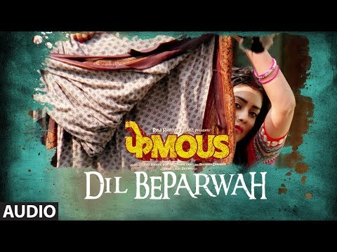 Dil Beparwah Full Audio   Phamous   Jimmy Sheirgill   Shriya Saran   Jubin Nautiyal & Jonita Gandhi