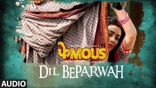 Dil Beparwah Full Audio | Phamous | Jimmy Sheirgill | Shriya Saran | Jubin Nautiyal & Jonita Gandhi