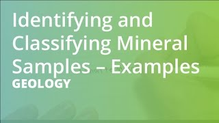Identifying and Classifying Mineral Samples – Examples   Geology