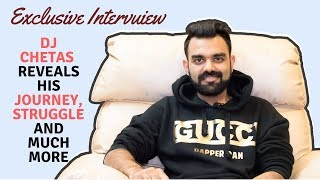 Exclusive Interview: DJ Chetas Reveals His Struggling Journey And How His Life Changed