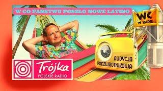W CO PAŃSTWU POSZŁO NOWE LATINO Audycja Podzwrotnikowa -Cejrowski- 2019/08/10 Radiowa Trójka