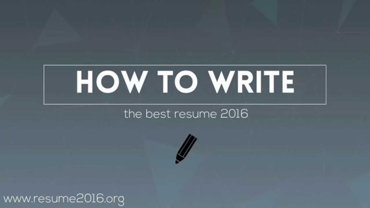 How To Write The Best Resume 2016  How To Write A Better Resume
