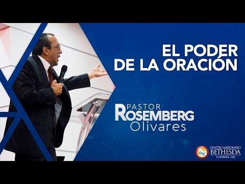 EL PODER DE LA ORACIÓN PASTOR ROSEMBERG OLIVARES