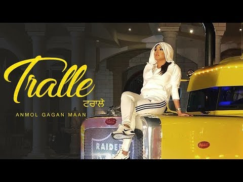 Tralle | Anmol Gagan Maan | New Song |...