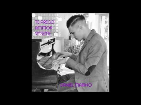 Daniel Marino - Te Prego Ammor Vasame