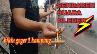 Download CARA MEMBUAT SENDAREN / SAWANGAN, SUARA SEPERTI GLEDEK
