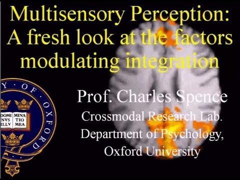 "Charles Spence (U. Oxford) - ""Multisensory Perception"""