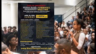 State of Emergency Global Black Community Town Hall Meeting | Hosted by Black Therapy Central