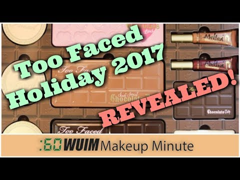 Too Faced HOLIDAY 2017 Big REVEAL!   Makeup Minute
