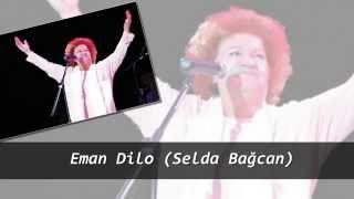 Eman Dilo (Selda Bağcan)