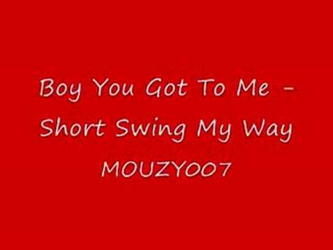 Boy You Got To Me - Shorty Swing My Way