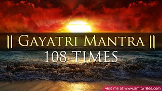 Gayatri Mantra 108 Times (Classic & Authentic)