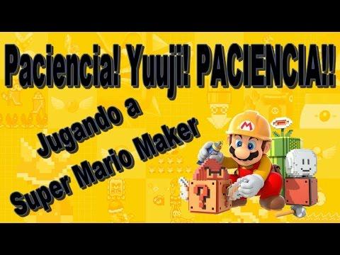 Paciencia! Yuuji! PACIENCIA!! | Super Mario Maker