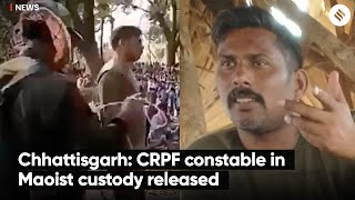 Chhattisgarh: CRPF constable in Maoist custody released