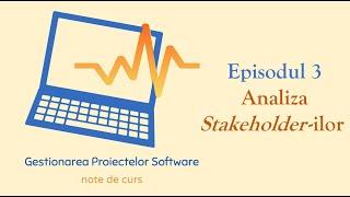 Gestionarea Proiectelor Software | S1E03 | Analiza stakeholder-ilor