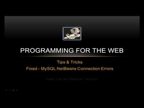 FIX MYSQL NETBEANS CONNECTION ERRORS FAST!! - Programming For The Web