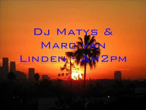 Dj Matys & Marc van Linden - Am 2 pm