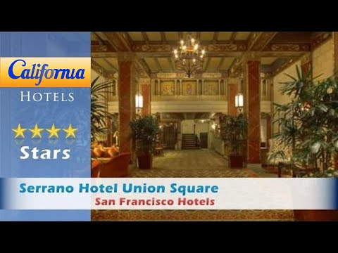Serrano Hotel Union Square, San Francisco Hotels - California