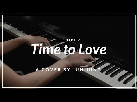 Time to Love (October/악토버) - Piano Cover by Jun Jung