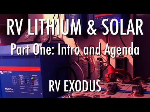Full Time RV Living | Lithium Battery & Solar: Part One Intro and Agenda