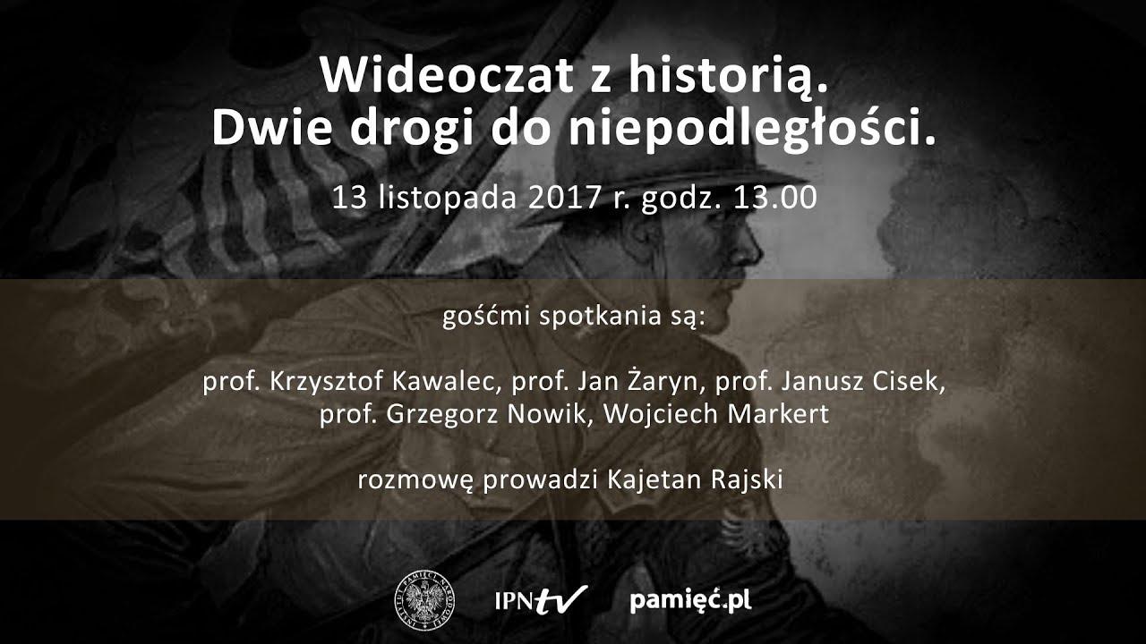 IPNtv: Wideoczat: Dwie drogi do Niepodległości – Józef Piłsudski – Roman Dmowski