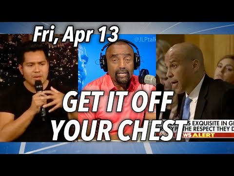 GET IT OFF YOUR CHEST FRIDAY 4/13: Town Hall | Evil Cory Booker | Turn from Evil | Slavery | Mothers