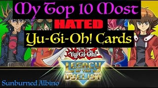 My Top Ten Most Hated Yugioh Cards