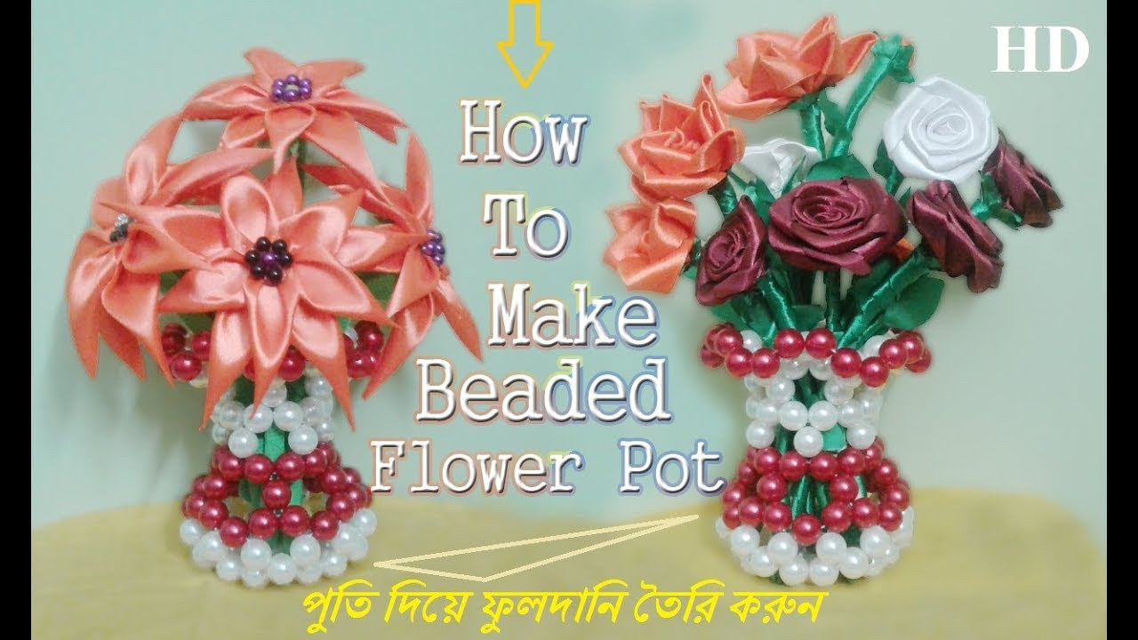 Download how to make Beaded Flower vase/Flowerpots/পুতির ফুলদানী