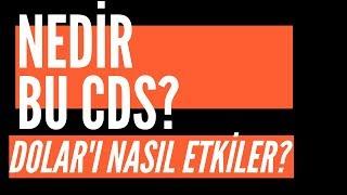 CDS Nedir? Dolar'ı Nasıl Etkiler?