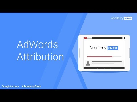 Academy on Air - AdWords Attribution (16.11.2017)