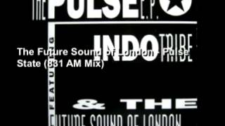 The Future Sound of London - Pulse State (831 AM Mix)