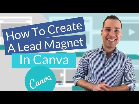 How To Create A Lead Magnet In Canva 2.0: Generate More Leads & Customers With Awesome Lead Magnets