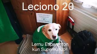 Lernu Esperanton kun Superhundo! – Leciono 20